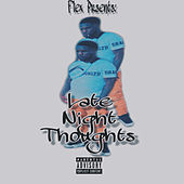 LateNight Thoughts by Flex