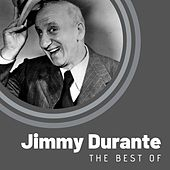 The Best of Jimmy Durante by Jimmy Durante