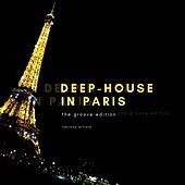 Deep-House in Paris (The Groove Edition) by Various Artists