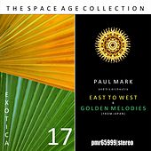 The Space Age Collection; Exotica, Volume 17 by Paul Mark