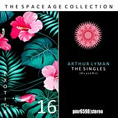 The Space Age Collection; Exotica, Volume 16 by Arthur Lyman