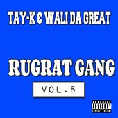 Rugrat Gang Vol.5 by Tay-K