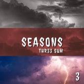Seasons by Thr33 Sum