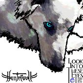 Look Into These Eyes by Hunterwolf