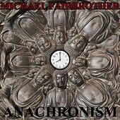 Anachronism by Michael Fairbrother