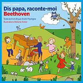 Dis papa, raconte moi Beethoven by Various Artists