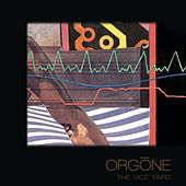 The Vice Yard by Orgone