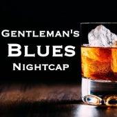 Gentleman's Blues Nightcap von Various Artists