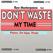 DON'T WASTE MY TIME (Extended Version) de Raw Masterpeace