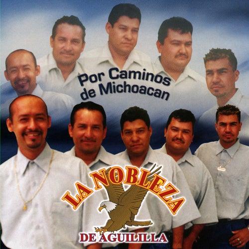 Por Caminos De Michoacan by La Nobleza De Aguililla
