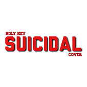 Suicidal (Cover) de Holy Key