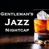 Gentleman's Jazz Nightcap von Various Artists