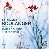 Lili et Nadia Boulanger: Mélodies by Cyrille Dubois