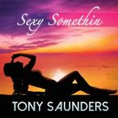 Sexy Somethin de Tony Saunders