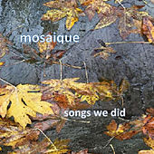Songs We Did de Mosaique