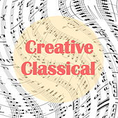 Creative Classical by Various Artists