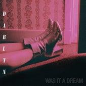 Was It A Dream van Darlyn Y Los Herederos