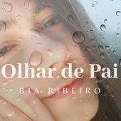 Olhar de Pai de Beatriz Ribeiro