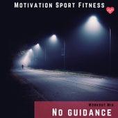 No Guidance (Workout Mix) de Motivation Sport Fitness