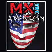MX the American by MX the American
