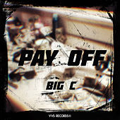 Pay Off by Big C