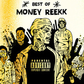 Best Of Reekk de Money Reekk