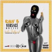 Versace Hottie von Raw-B