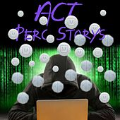 Perc Storys by ACT