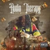Audio Therapy by Von Dre