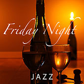 Friday Night Jazz by Various Artists