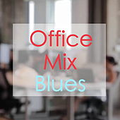 Office Mix - Blues de Various Artists