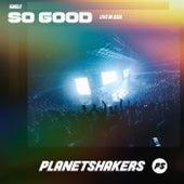 So Good (Live) de Planetshakers