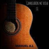Cambiaron Mi Vida II de Manuel A.L