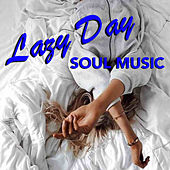 Lazy Day Soul Music by Various Artists