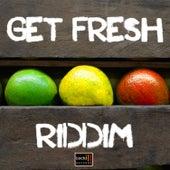 Get Fresh Riddim by Various Artists
