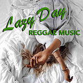 Lazy Day Reggae Music by Various Artists