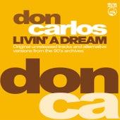 Livin' A Dream (Original unreleased tracks and alternative versions from the 90's archives) de Don Carlos