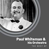 The Best of Paul Whiteman by Paul Whiteman