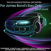 For James Bond's Ears Only (And Yours) by The Los Angeles Festival Orchestra