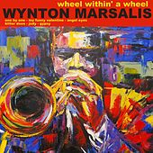 Wheel Within a Wheel von Wynton Marsalis