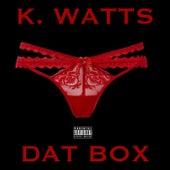 Dat Box by K. Watts