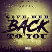 Give Her Back To You von Confidential