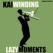Lazy Moments by Kai Winding
