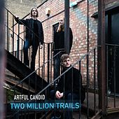 Two Million Trails by Artful Candid