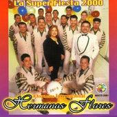 La Super Fiesta 2000 by Los Hermanos Flores