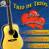 Trio De Trios, Para Enamorados by Various Artists