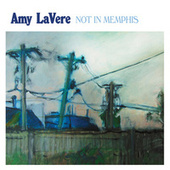 Not in Memphis by Amy LaVere