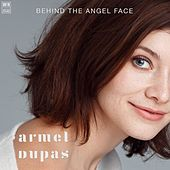 Behind the Angel Face by Armel Dupas