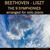 Beethoven / Liszt: The 9 Symphonies Arranged for Solo Piano. Vol. 1, (Symphonies No. 1 - 5) by Claudio Colombo
