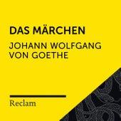 Goethe: Das Märchen (Reclam Hörbuch) von Reclam Hörbücher